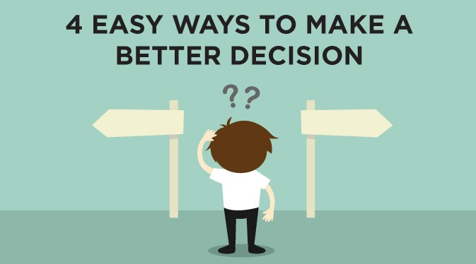 4 Easy Ways to Make a Better Decision