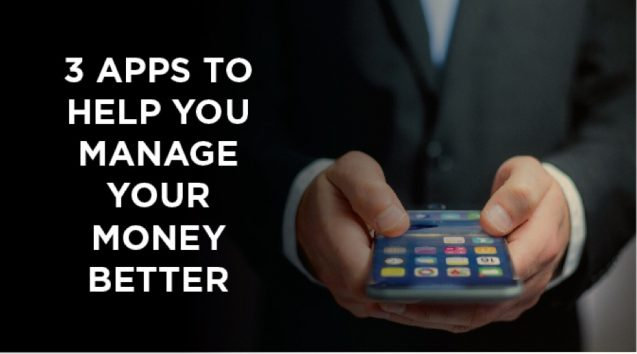 top 3 apps to help you manage your money better