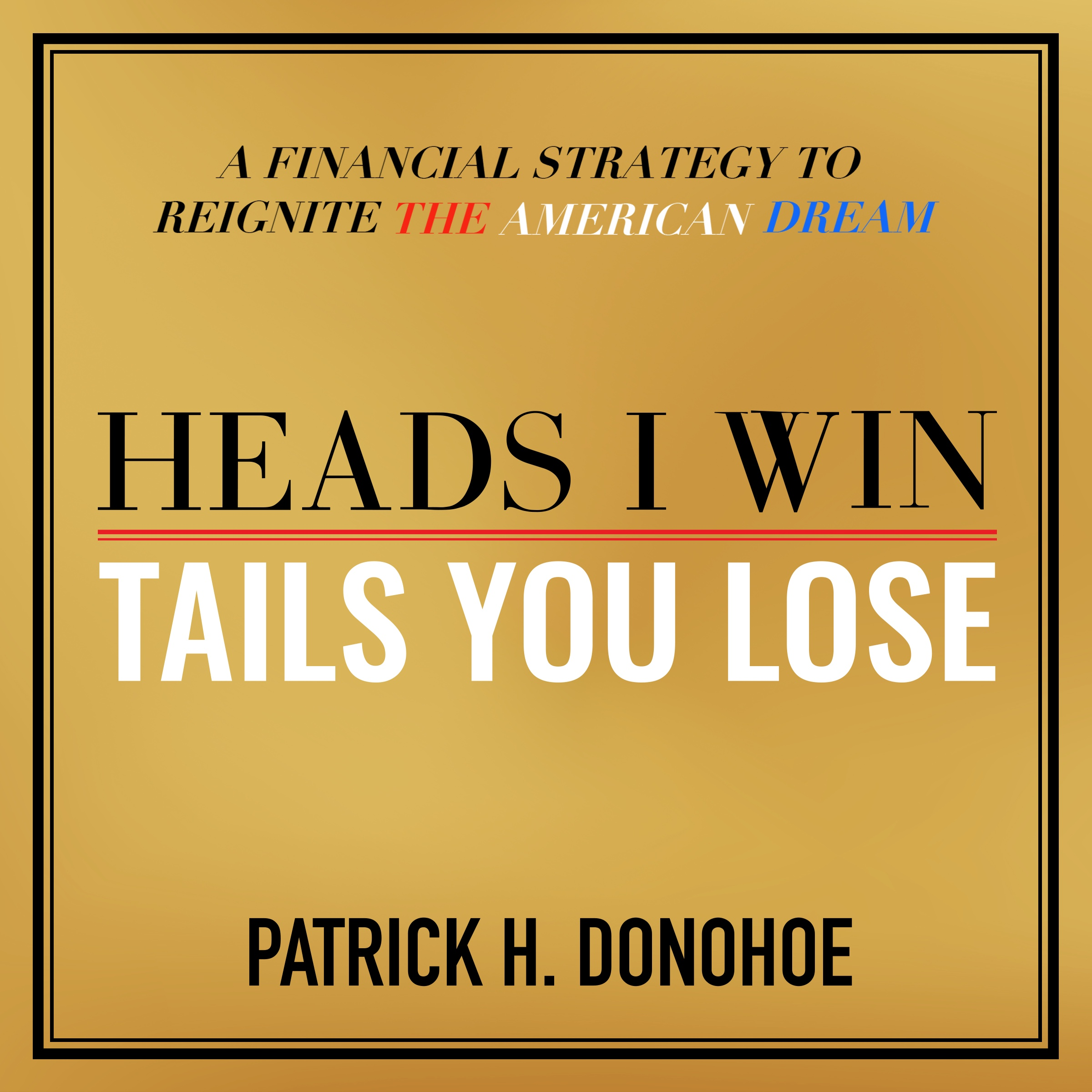 heads i win, tails you lose, patrick donohoe, financial book